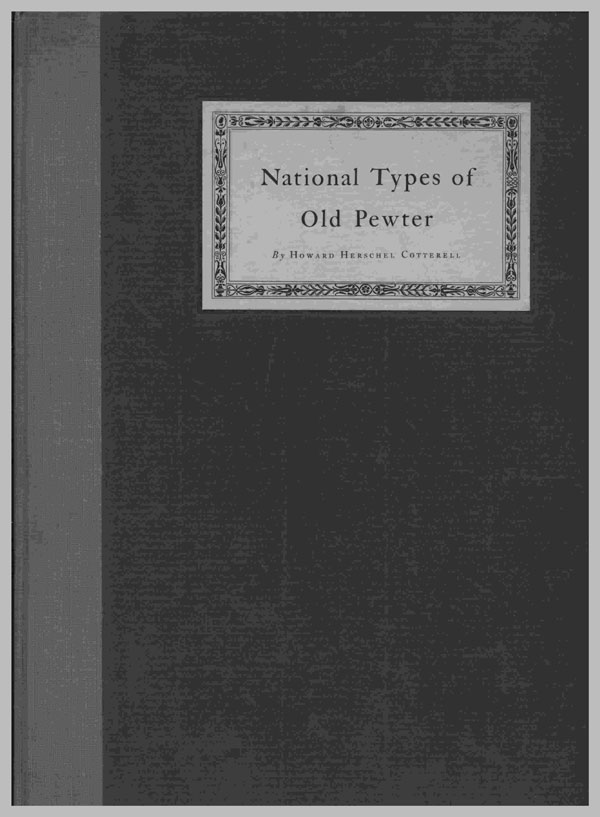 National Types of Old Pewter (1925) by Howard Herschel Cotterell