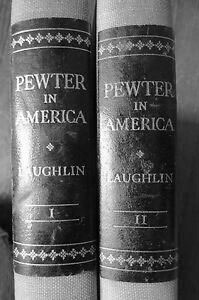 Pewter in America, Volumes 1 and 2 (together) (1959) by Ledlie Laughlin