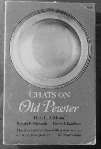 Chats on Old Pewter (1971) by Masse, Michaelis, & Kauffman